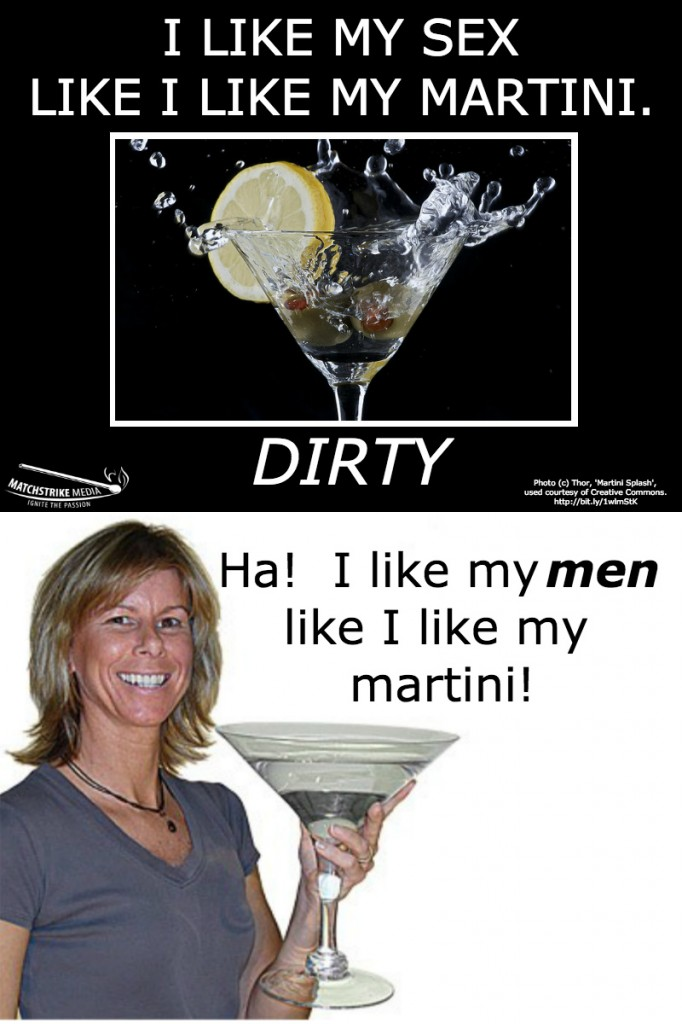 I like my men like I like my martini